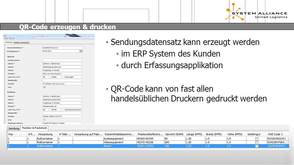 Sendungsdatensatz kann erzeugt werden im ERP System des Kunden durch Erfassungsapplikation QR-Code kann von fast allen handelsüblichen Druckern gedruckt werden QR-Code erzeugen & drucken