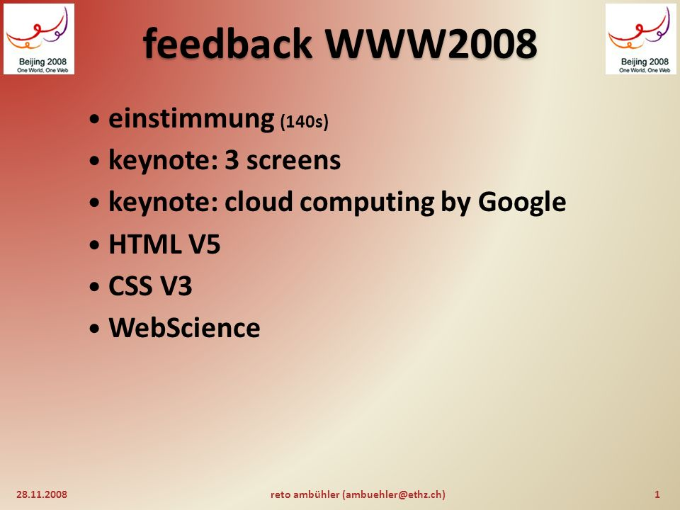 feedback WWW2008 CSS (fortsetzung) : 28.11.200821reto ambühler (ambuehler@ethz.ch) spezialisierte CSS für besondere ausgabegeräte wie zum beispiel: CSS Mobile Profile 1.0 für mobile telefone und PDAs CSS Print Profile für einfache drucker (entwurf) CSS TV Profile 1.0 für in fernseher integrierte webbrowser