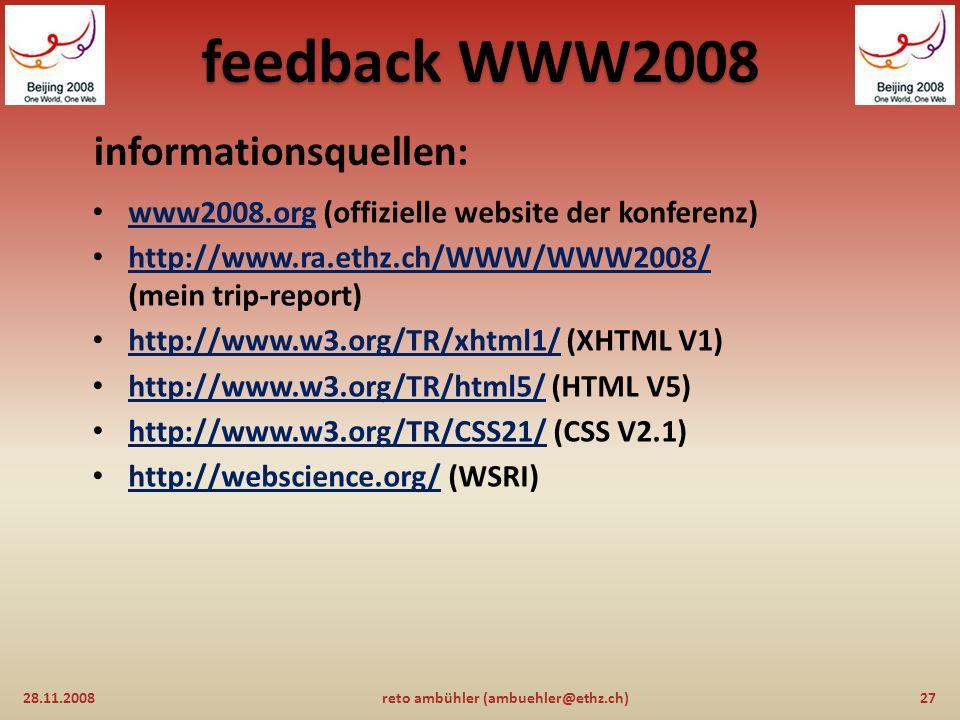 feedback WWW2008 WebScience (fortsetzung) : 28.11.200826reto ambühler (ambuehler@ethz.ch) kann / soll / muss sich die ETH Zürich an dieser initiative beteiligen .