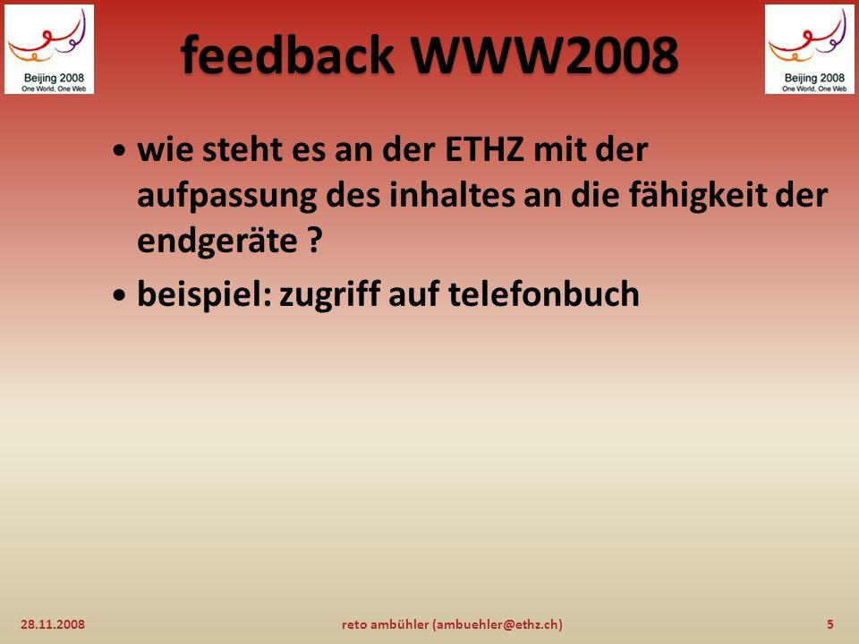 feedback WWW2008 die wolke ist: 28.11.200815reto ambühler (ambuehler@ethz.ch) 1)benutzer-bezogen ( user-centric ): informationen sind überall und jederzeit für alle berechtigte verfügbar 2)aufgaben-bezogen ( task-centric ): die benutzer müssen sich nicht mehr überlegen, welche anwendung sie benutzen wollen, sondern welche aufgabe sie erledigen möchten