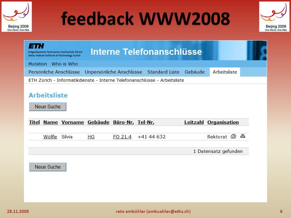feedback WWW2008 28.11.20086reto ambühler (ambuehler@ethz.ch)