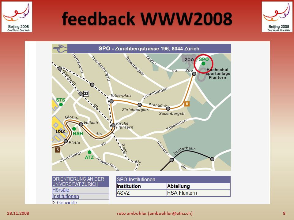 feedback WWW2008 28.11.200828reto ambühler (ambuehler@ethz.ch) fragen, kommentare... ?