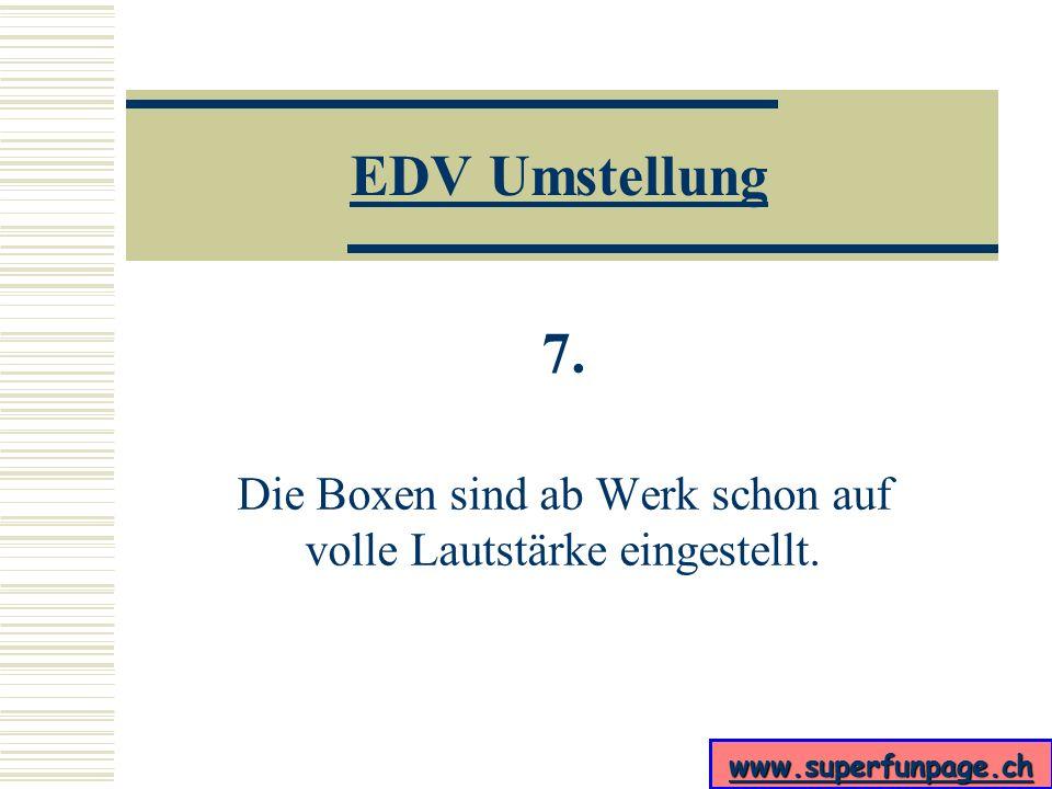 www.superfunpage.ch EDV Umstellung 6.
