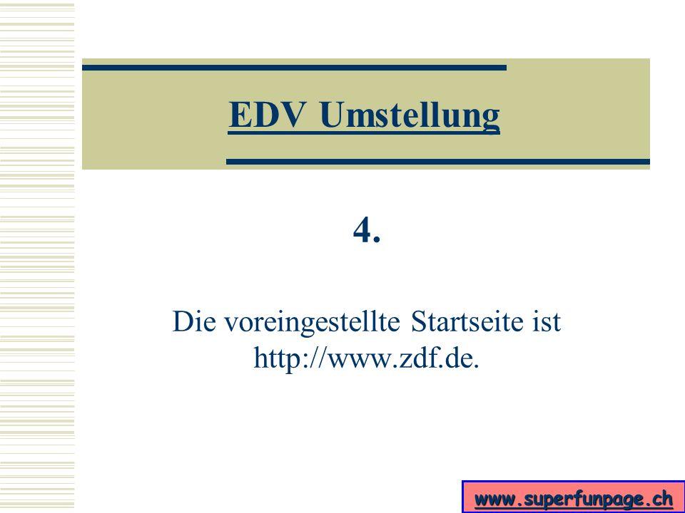 www.superfunpage.ch EDV Umstellung 3.