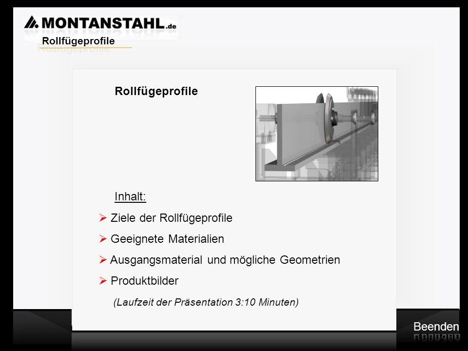 Laser - Profile Warmwalzwerk Rollfügeprofile Inhalt: Ziele der Rollfügeprofile Geeignete Materialien Ausgangsmaterial und mögliche Geometrien Produktb