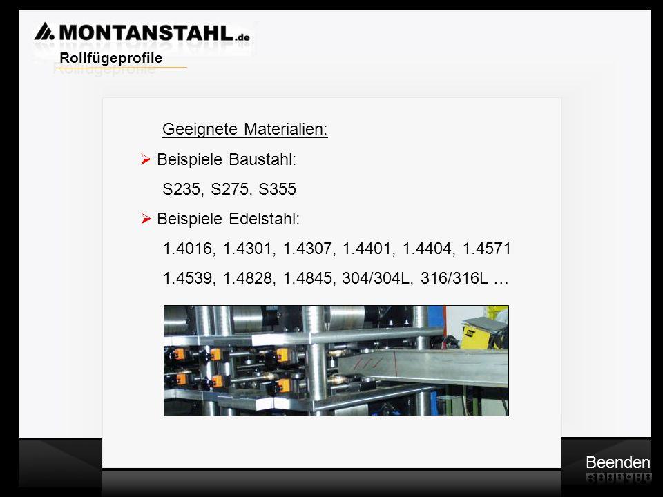 Laser - Profile Warmwalzwerk Geeignete Materialien: Beispiele Baustahl: S235, S275, S355 Beispiele Edelstahl: 1.4016, 1.4301, 1.4307, 1.4401, 1.4404,