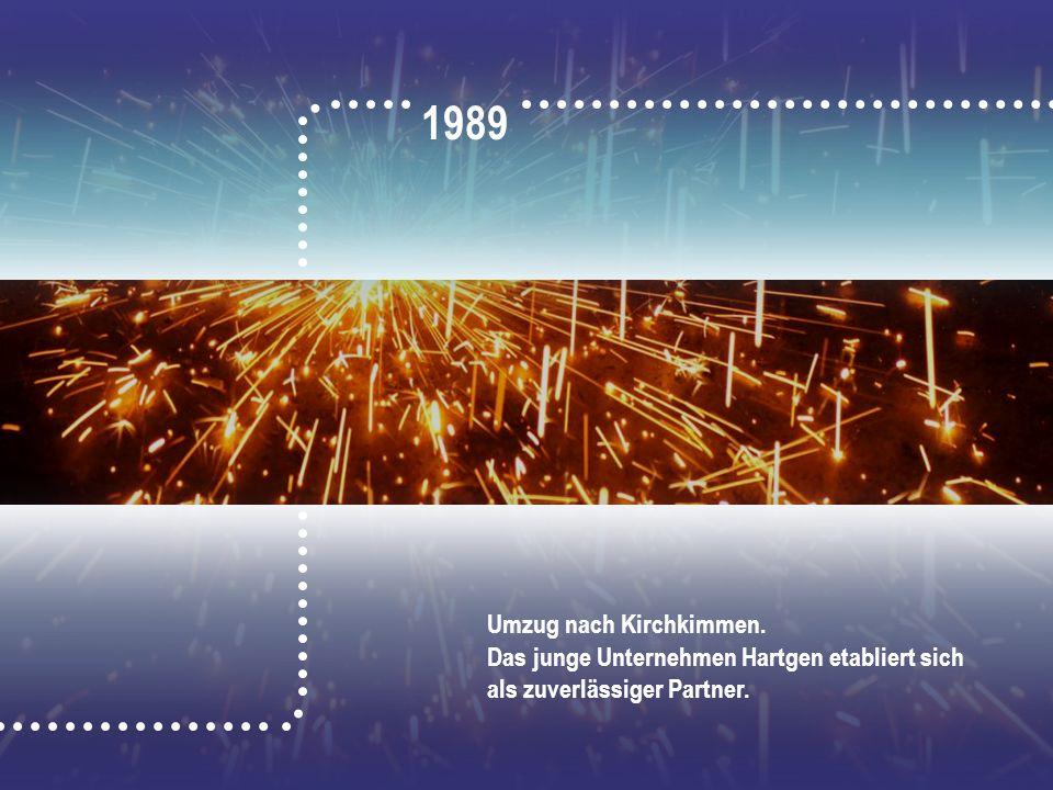 1989 Das junge Unternehmen Hartgen etabliert sich als zuverlässiger Partner. Umzug nach Kirchkimmen.