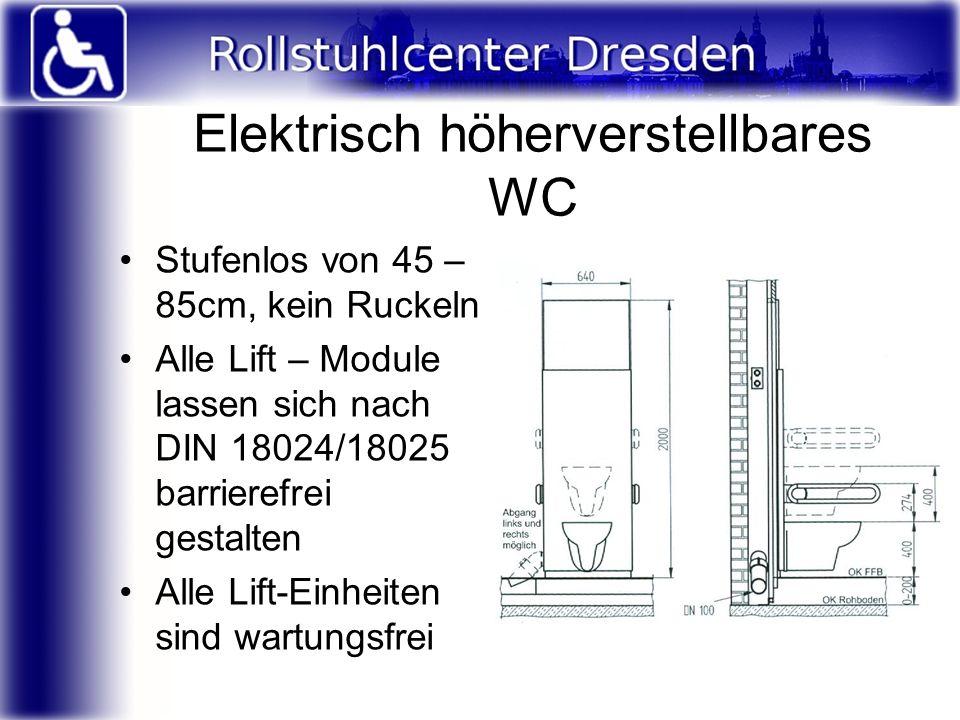 Elektrisch höherverstellbares WC Stufenlos von 45 – 85cm, kein Ruckeln Alle Lift – Module lassen sich nach DIN 18024/18025 barrierefrei gestalten Alle