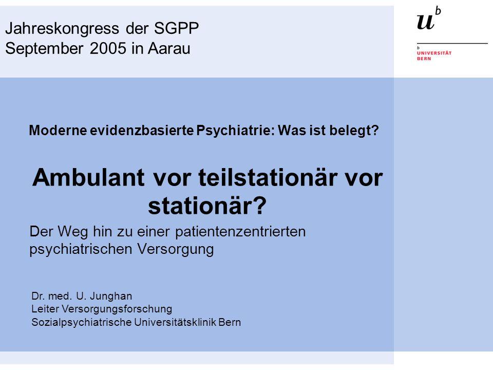 Moderne evidenzbasierte Psychiatrie: Was ist belegt? Ambulant vor teilstationär vor stationär? Der Weg hin zu einer patientenzentrierten psychiatrisch