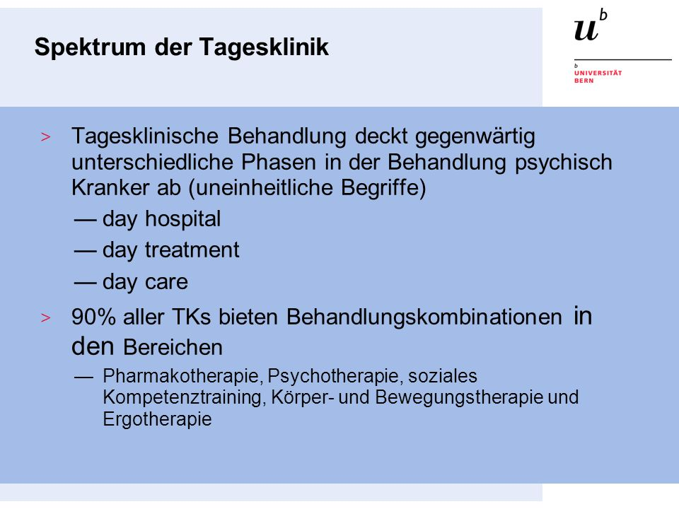 Der letzte Stand des Irrtums Day hospital versus admission for acute psychiatric disorders Max Marshall, Ruth Crowther, William Hurt Sledge, John Rathbone, Karla Soares-Weiser; Dezember 2011 Day hospitals are a less restrictive alternative to inpatient admission for people who are acutely and severely mentally ill.