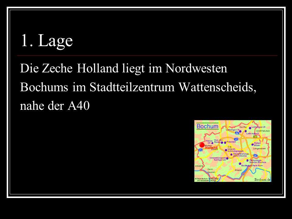 1. Lage Die Zeche Holland liegt im Nordwesten Bochums im Stadtteilzentrum Wattenscheids, nahe der A40 Bochum.de