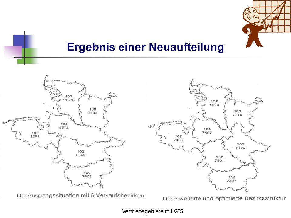 Vertriebsgebiete mit GIS Kriterien zur Neustrukturierung Kriterium1 : bestimmtes Marktvolumen Vorteil: jedes Außendienstgebiet wird gerecht beurteilt,