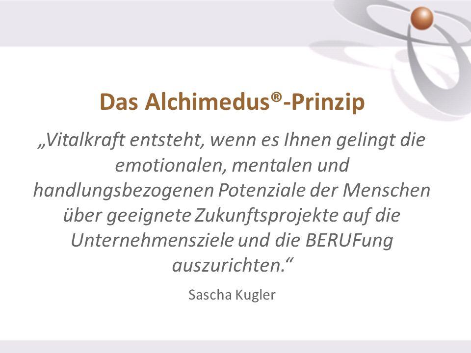 Das Alchimedus®-Prinzip Vitalkraft entsteht, wenn es Ihnen gelingt die emotionalen, mentalen und handlungsbezogenen Potenziale der Menschen über geeig