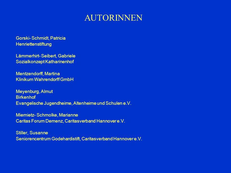 AUTORINNEN Gorski- Schmidt, Patricia Henriettenstiftung Lämmerhirt- Seibert, Gabriele Sozialkonzept Katharinenhof Mentzendorff, Martina Klinikum Wahre