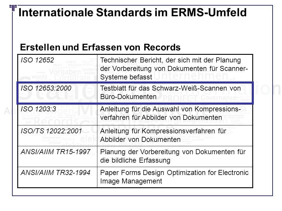 Internationale Standards im ERMS-Umfeld ISO 12652Technischer Bericht, der sich mit der Planung der Vorbereitung von Dokumenten für Scanner- Systeme be