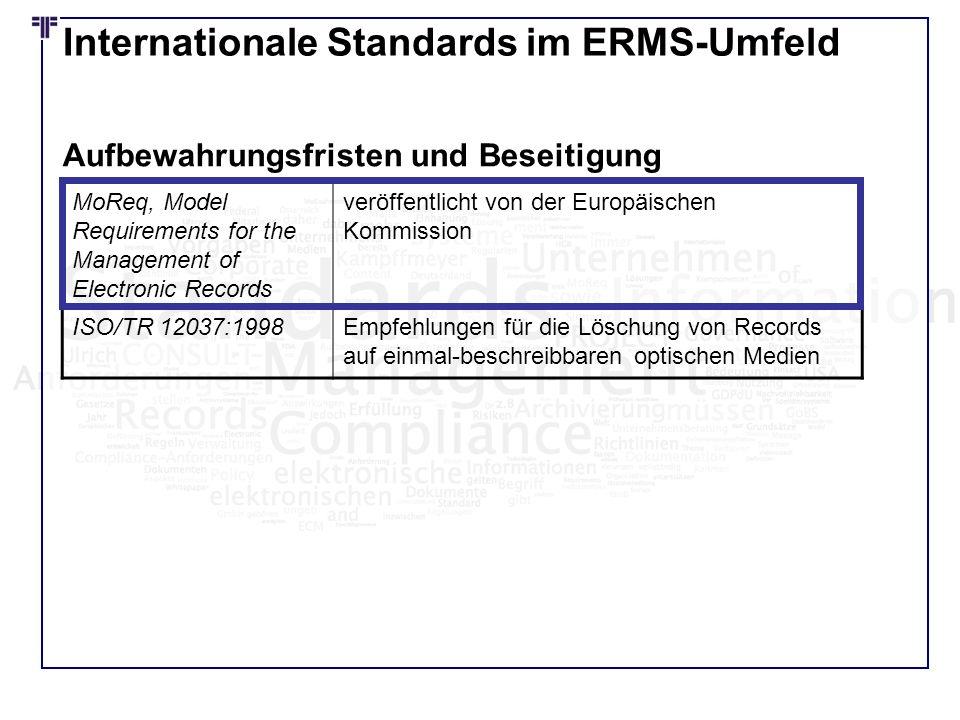Internationale Standards im ERMS-Umfeld MoReq, Model Requirements for the Management of Electronic Records veröffentlicht von der Europäischen Kommiss
