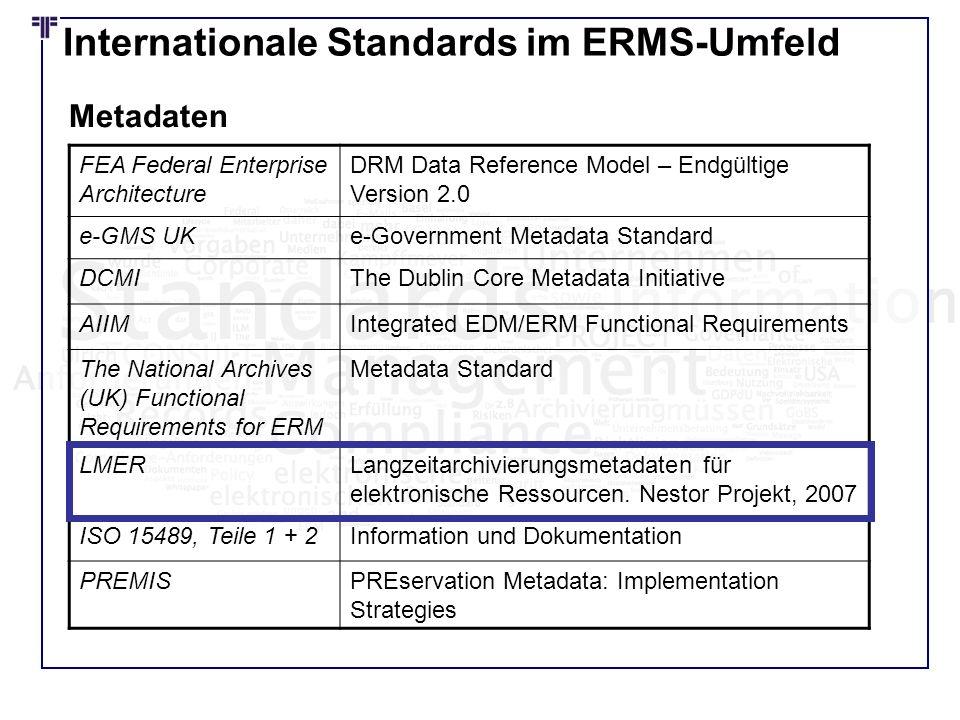 Internationale Standards im ERMS-Umfeld FEA Federal Enterprise Architecture DRM Data Reference Model – Endgültige Version 2.0 e-GMS UKe-Government Met