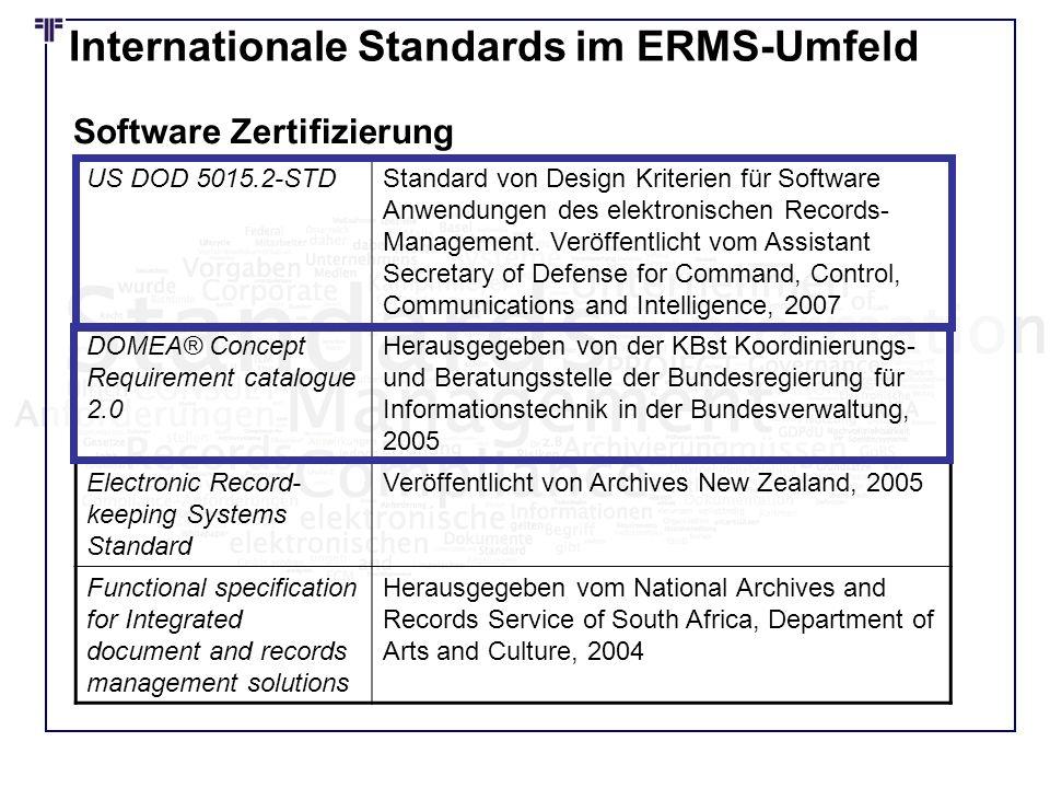 Internationale Standards im ERMS-Umfeld US DOD 5015.2-STDStandard von Design Kriterien für Software Anwendungen des elektronischen Records- Management