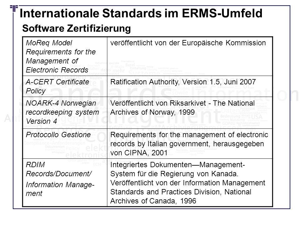 Internationale Standards im ERMS-Umfeld MoReq Model Requirements for the Management of Electronic Records veröffentlicht von der Europäische Kommissio