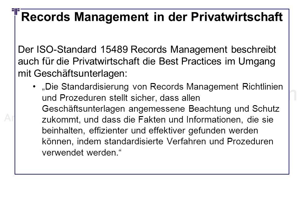 Records Management in der Privatwirtschaft Der ISO-Standard 15489 Records Management beschreibt auch für die Privatwirtschaft die Best Practices im Um