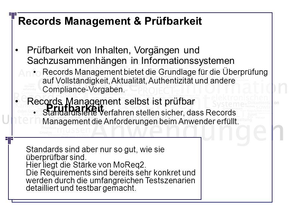 Records Management & Prüfbarkeit Prüfbarkeit von Inhalten, Vorgängen und Sachzusammenhängen in Informationssystemen Records Management bietet die Grun