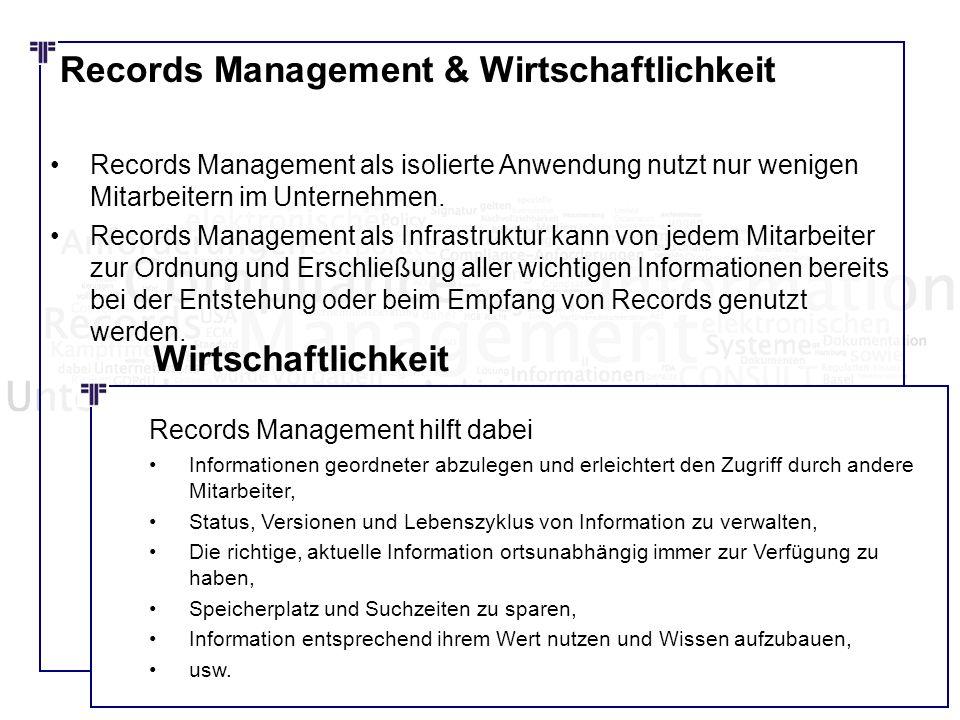 Records Management & Wirtschaftlichkeit Records Management als isolierte Anwendung nutzt nur wenigen Mitarbeitern im Unternehmen. Records Management a