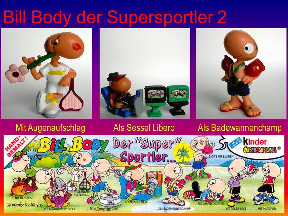 Bill Body der Supersportler 2 Mit AugenaufschlagAls Sessel LiberoAls Badewannenchamp