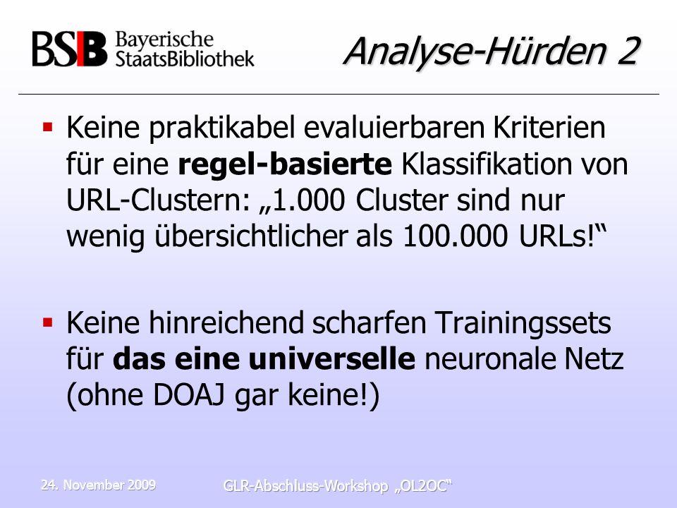 24. November 2009 GLR-Abschluss-Workshop OL2OC Analyse-Hürden 2 Keine praktikabel evaluierbaren Kriterien für eine regel-basierte Klassifikation von U
