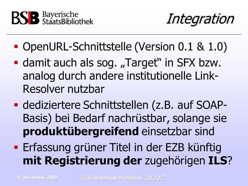 24. November 2009 GLR-Abschluss-Workshop OL2OC Integration OpenURL-Schnittstelle (Version 0.1 & 1.0) damit auch als sog. Target in SFX bzw. analog dur