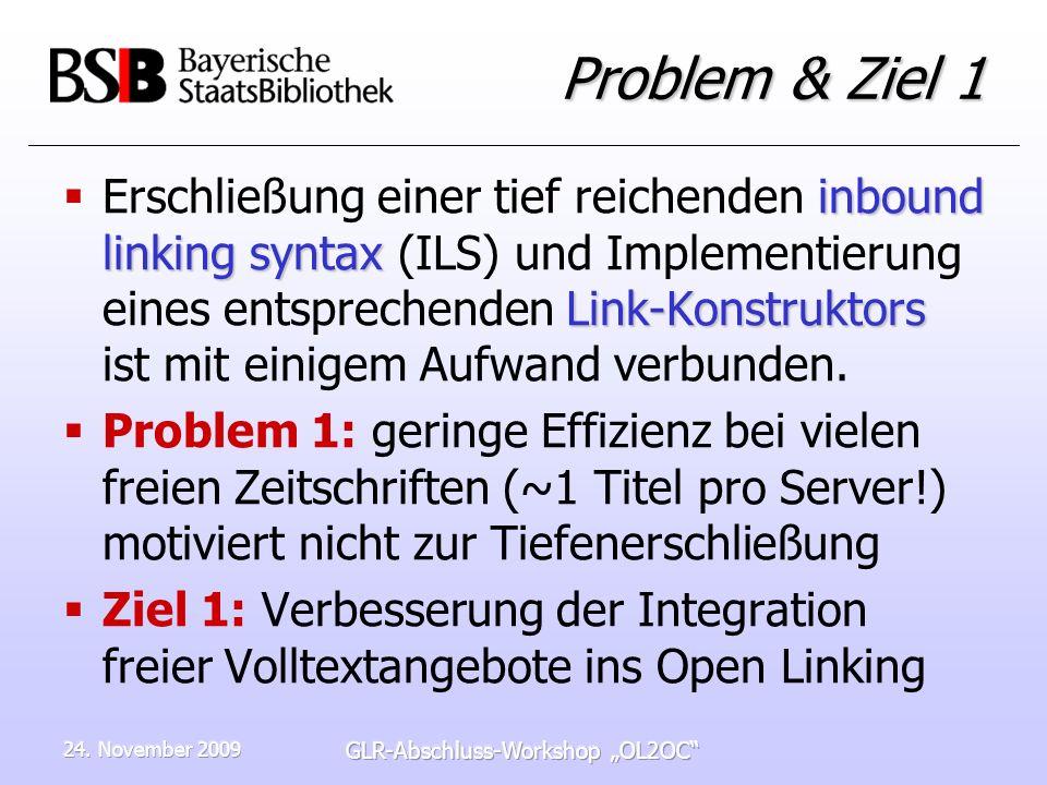 24. November 2009 GLR-Abschluss-Workshop OL2OC Problem & Ziel 1 inbound linking syntax Link-Konstruktors Erschließung einer tief reichenden inbound li
