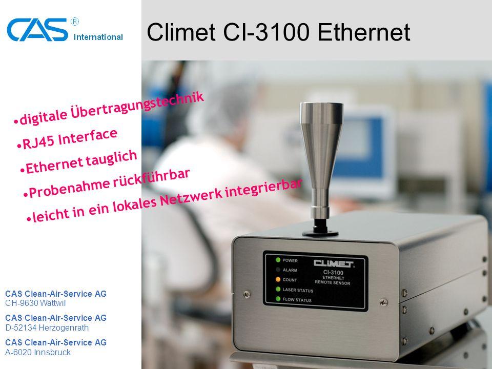 Climet CI-3100 Ethernet digitale Übertragungstechnik RJ45 Interface Ethernet tauglich Probenahme rückführbar leicht in ein lokales Netzwerk integrierbar CAS Clean-Air-Service AG CH-9630 Wattwil CAS Clean-Air-Service AG D-52134 Herzogenrath CAS Clean-Air-Service AG A-6020 Innsbruck