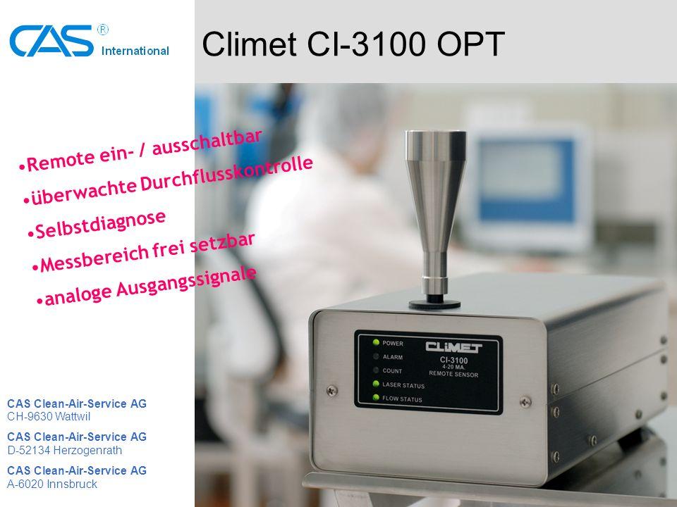Climet CI-3100 OPT Remote ein- / ausschaltbar überwachte Durchflusskontrolle Selbstdiagnose Messbereich frei setzbar analoge Ausgangssignale CAS Clean-Air-Service AG CH-9630 Wattwil CAS Clean-Air-Service AG D-52134 Herzogenrath CAS Clean-Air-Service AG A-6020 Innsbruck