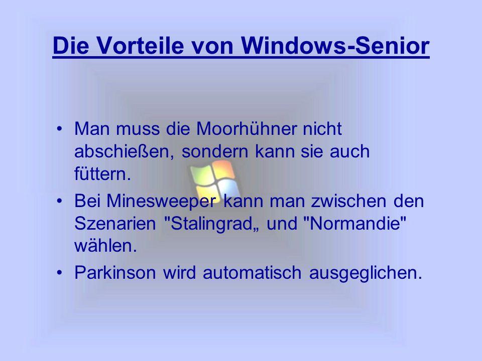 Die Vorteile von Windows-Senior Man muss die Moorhühner nicht abschießen, sondern kann sie auch füttern.