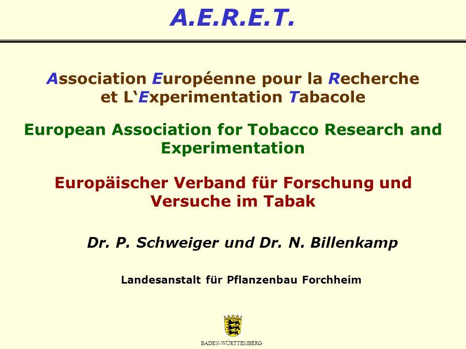 BADEN-WÜRTTEMBERG A.E.R.E.T. Association Européenne pour la Recherche et LExperimentation Tabacole European Association for Tobacco Research and Exper