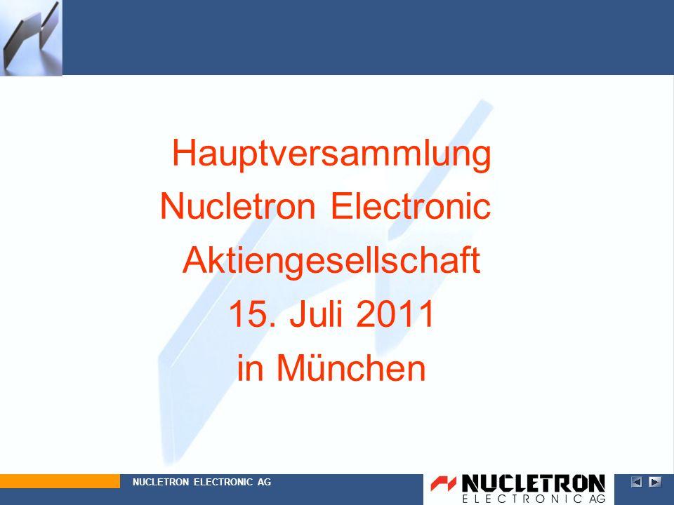 Hauptversammlung Nucletron Electronic Aktiengesellschaft 15. Juli 2011 in München NUCLETRON ELECTRONIC AG