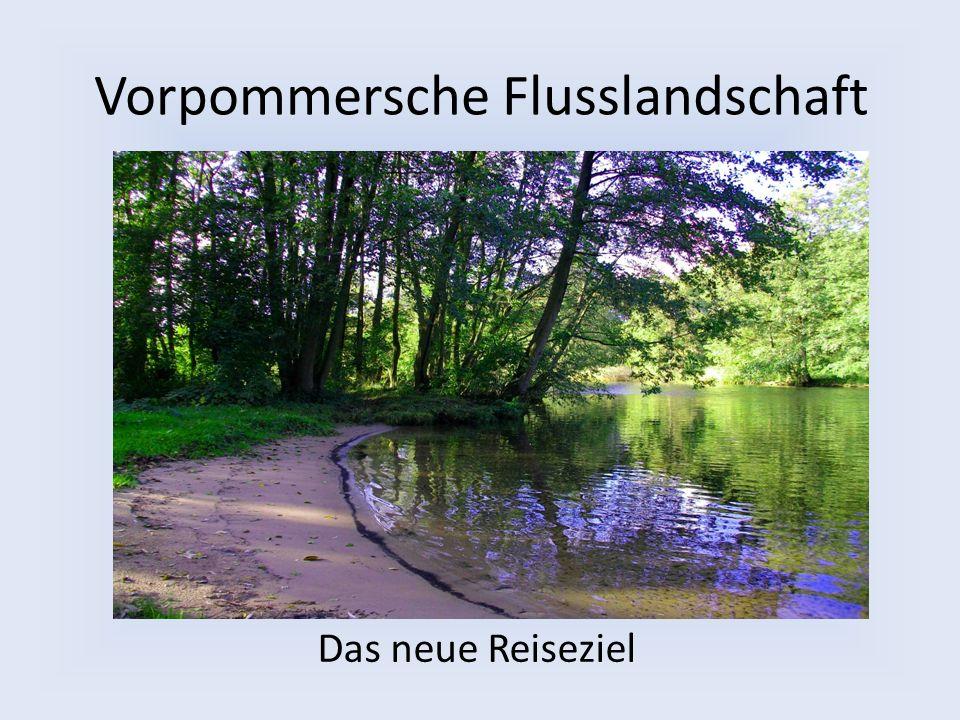 Vorpommersche Flusslandschaft Das neue Reiseziel
