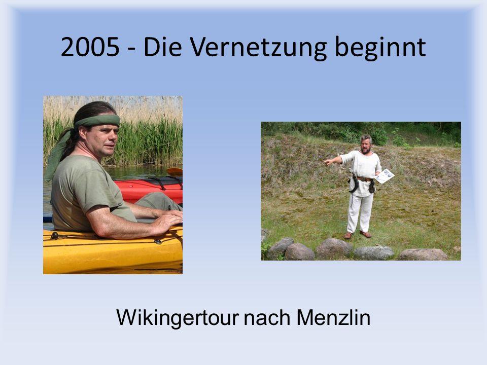2005 - Die Vernetzung beginnt Wikingertour nach Menzlin