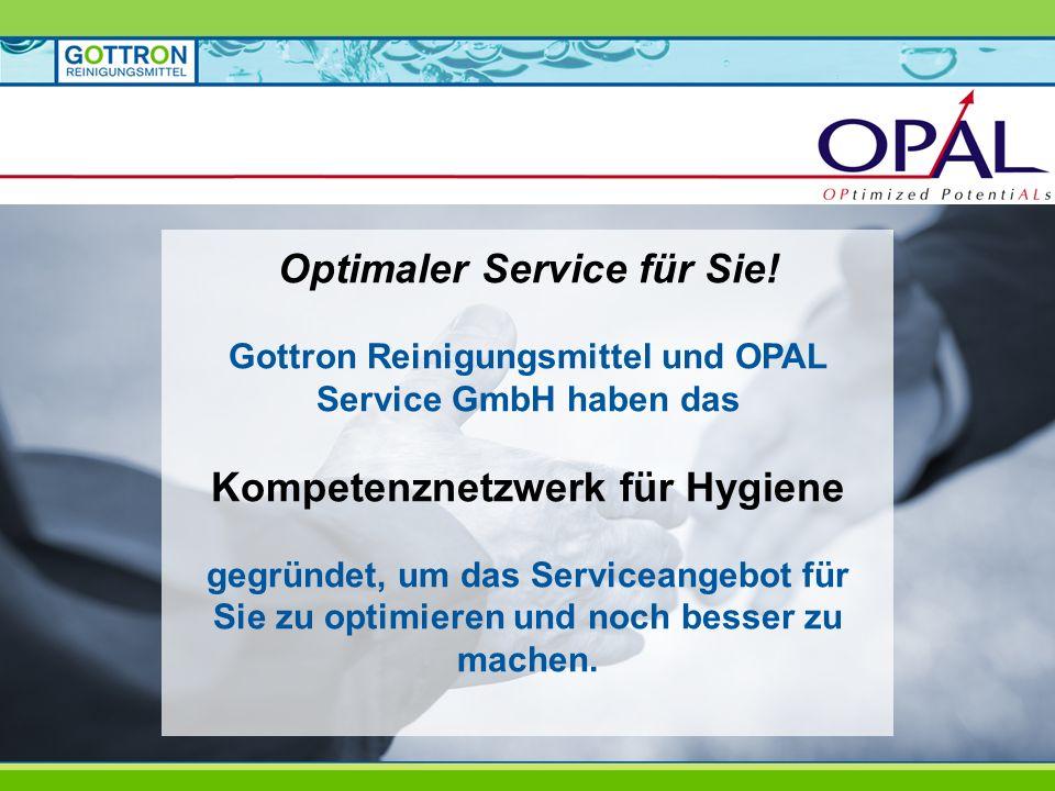Optimaler Service für Sie! Gottron Reinigungsmittel und OPAL Service GmbH haben das Kompetenznetzwerk für Hygiene gegründet, um das Serviceangebot für