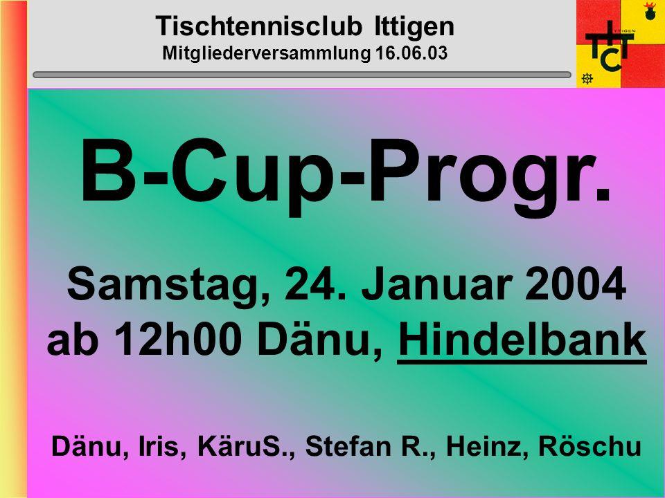 Tischtennisclub Ittigen Mitgliederversammlung 16.06.03 Schülermeisterschaften Samstag, 8.
