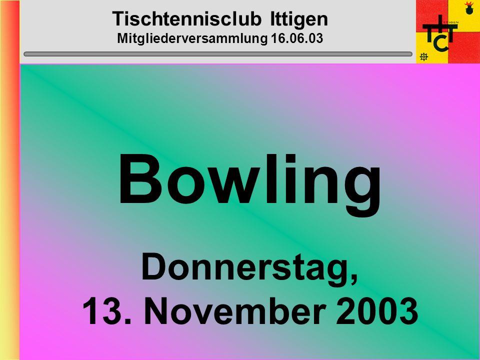 Tischtennisclub Ittigen Mitgliederversammlung 16.06.03 GO-KART Dienstag, 19.