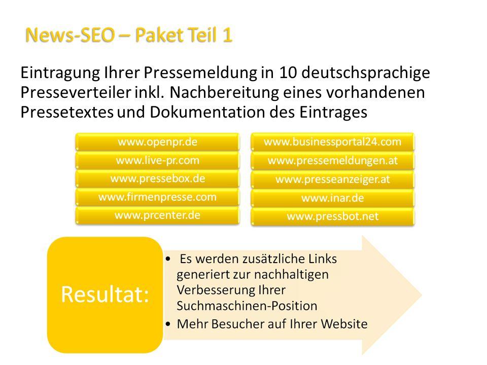 News-SEO – Paket Teil 1 News-SEO – Paket Teil 1 Eintragung Ihrer Pressemeldung in 10 deutschsprachige Presseverteiler inkl. Nachbereitung eines vorhan