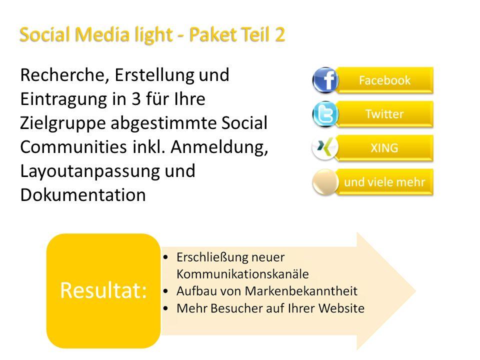 Social Media light - Paket Teil 2 Recherche, Erstellung und Eintragung in 3 für Ihre Zielgruppe abgestimmte Social Communities inkl. Anmeldung, Layout