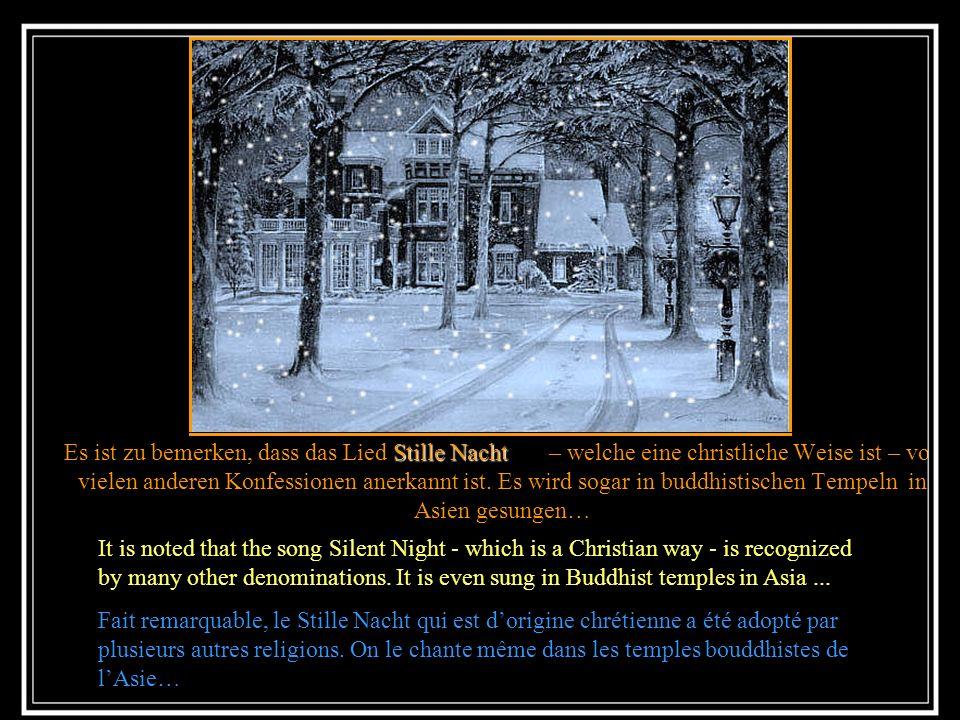 Stille Nacht Sonderbar ist auch, dass alle traditionellen Weihnachtslieder schon vielfach abgeändert wurden, aber Stille Nacht blieb unbetastet und re
