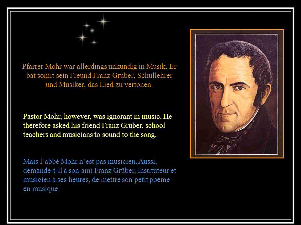 Stille Nacht Josef Mohr, Pfarrer der Gemeinde Sankt Nikolaus, hatte ein Lied gedichtet, mit Titel « Stille Nacht », und sein Wunsch war, dass dieses L