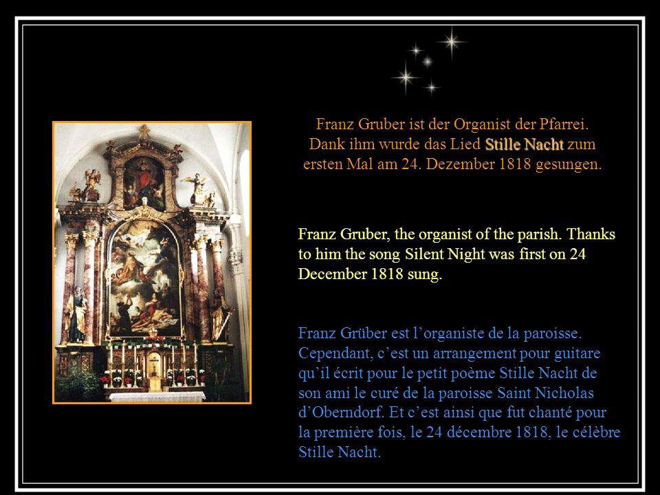 StilleNacht Franz Gruber ist der Organist der Pfarrei.
