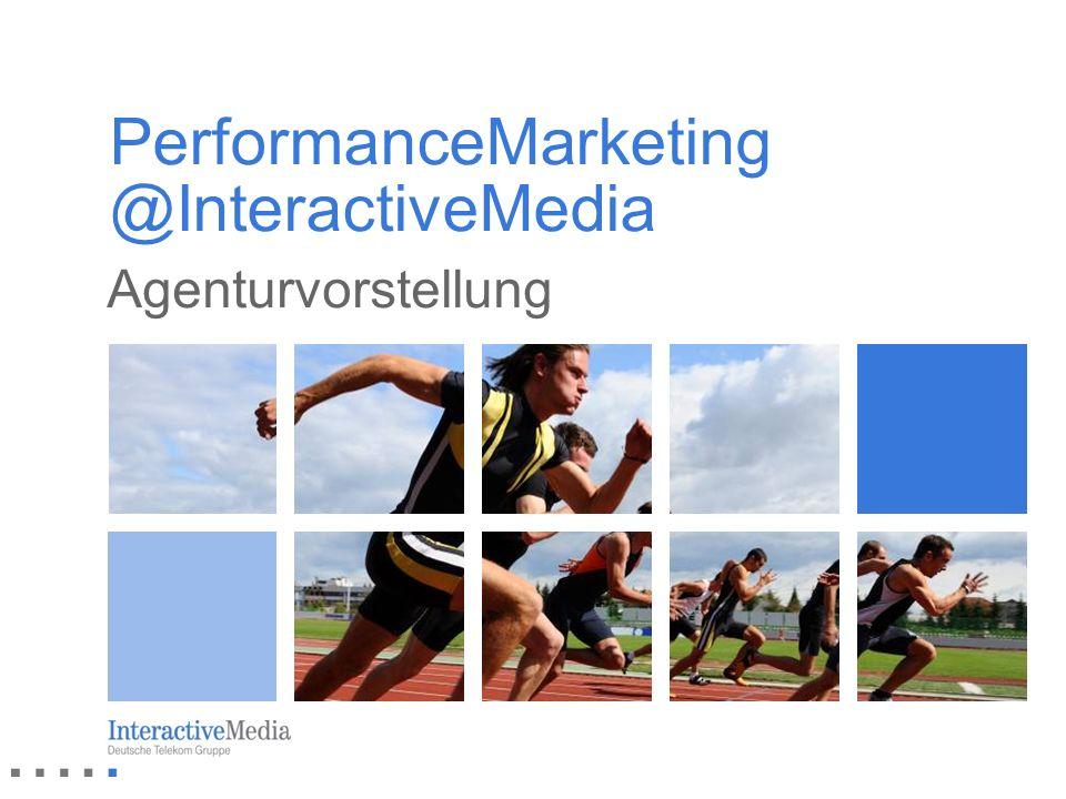 PerformanceMarketing @InteractiveMedia Agenturvorstellung