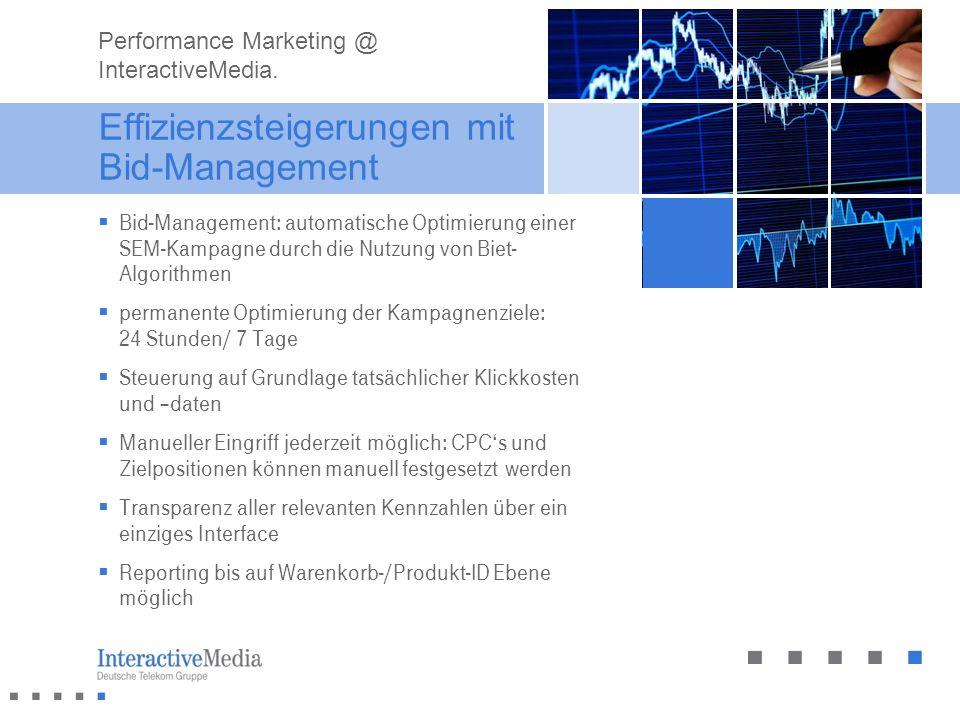 Effizienzsteigerungen mit Bid-Management Bid-Management: automatische Optimierung einer SEM-Kampagne durch die Nutzung von Biet- Algorithmen permanent