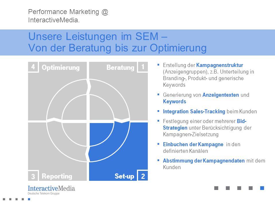 Unsere Leistungen im SEM – Von der Beratung bis zur Optimierung Erstellung der Kampagnenstruktur (Anzeigengruppen), z.B. Unterteilung in Branding-, Pr