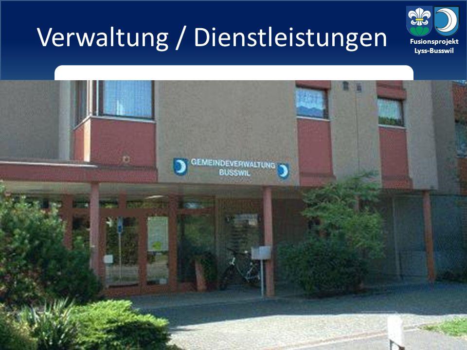 Fusionsprojekt Lyss-Busswil aktuelle Situation: Lyss verfügt über eine ausgebaute Verwaltung mit ausgewiesenen Fachpersonen in den einzelnen Fachbereichen.
