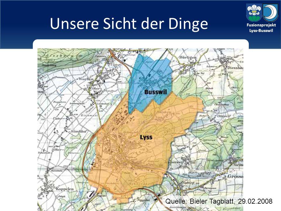 Fusionsprojekt Lyss-Busswil Fusionsprojekt Lyss-Busswil Unsere Sicht der Dinge Quelle: Bieler Tagblatt, 29.02.2008